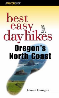 Best Easy Day Hikes Oregon's North Coast 9780762725731