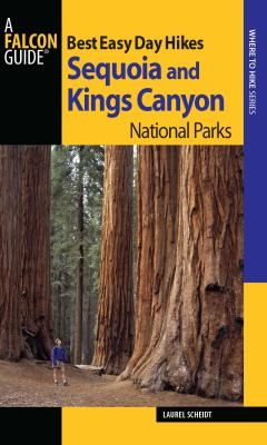 Best Easy Day Hikes Sequoia and Kings Canyon National Parks 9780762760541