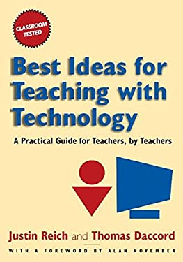 Best Ideas for Teaching with Technology: A Practical Guide for Teachers, by Teachers 9780765621320