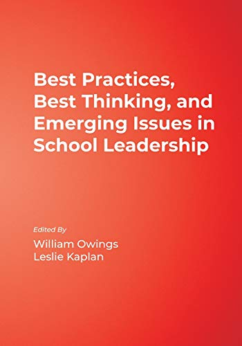 Best Practices, Best Thinking, and Emerging Issues in School Leadership 9780761978633