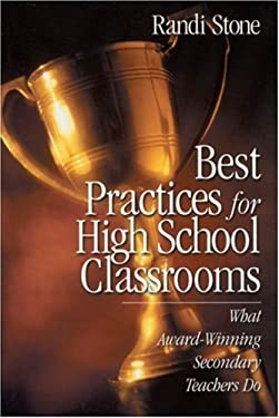 Best Practices for High School Classrooms: What Award-Winning Secondary Teachers Do 9780761977292