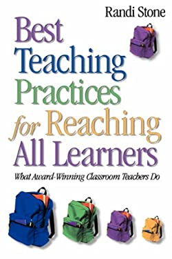 Best Teaching Practices for Reaching All Learners: What Award-Winning Classroom Teachers Do 9780761931812