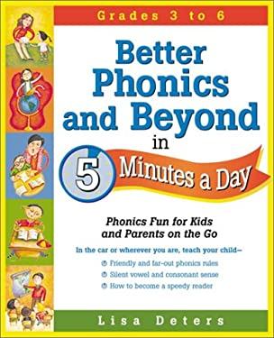 Better Phonics and Beyond in 5 Minutes a Day: Phonics Fun for Kids and Parents on the Go 9780761524281