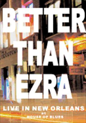 Better Than Ezra: Live in New Orleans at the House of Blues