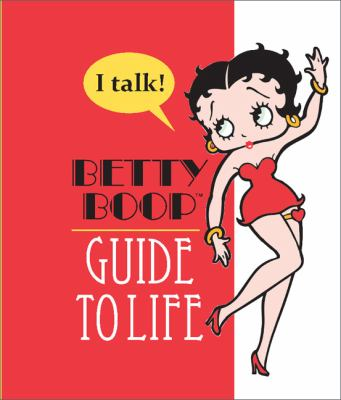 Betty Boop's Guide to Life 9780762441990