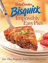 Betty Crocker Bisquick Impossibly Easy Pies: Pies That Magically Bake Their Own Crust 2947455