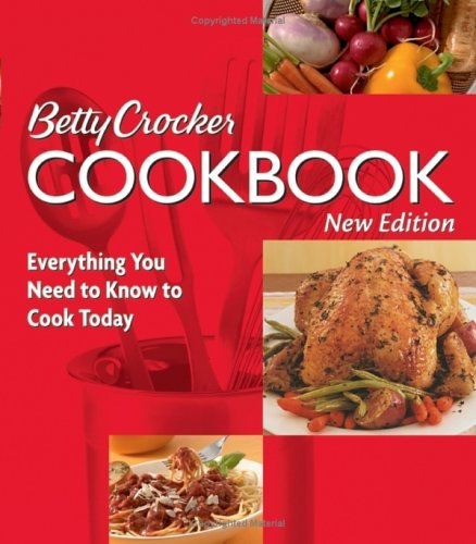 Betty Crocker Cookbook: Everything You Need to Know to Cook Today 9780764568770