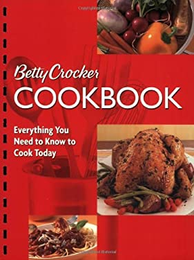 Betty Crocker Cookbook: Everything You Need to Know to Cook Today 9780764576737