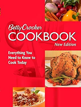 Betty Crocker Cookbook: Everything You Need to Know to Cook Today 9780764583742