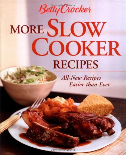 Betty Crocker More Slow Cooker Recipes: All-New Recipes Easier Than Ever 9780764539398