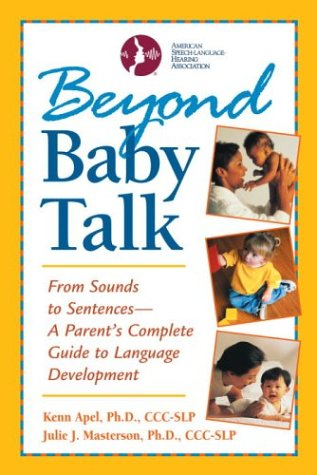 Beyond Baby Talk: From Sounds to Sentences--A Parent's Complete Guide to Language Development 9780761526476