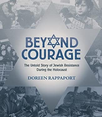 Beyond Courage: The Untold Story of Jewish Resistance During the Holocaust 9780763629762