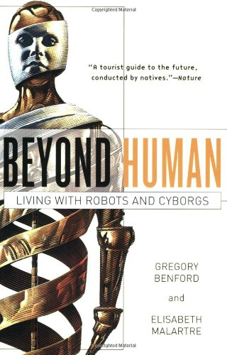 Beyond Human: Living with Robots and Cyborgs 9780765310835