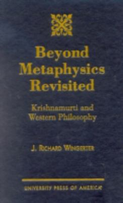 Beyond Metaphysics Revisited: Krishnamurti and Western Philosophy 9780761821922