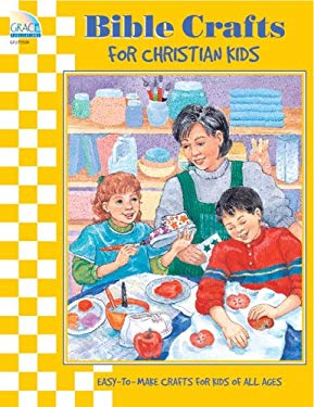 Bible Crafts for Christian Kids 9780764705434