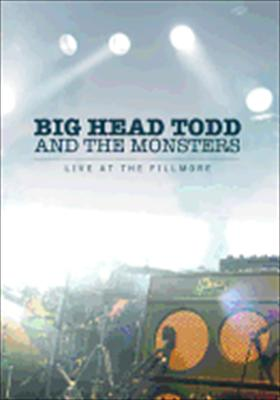 Big Head Todd & the Monsters: Live at the Fillmore