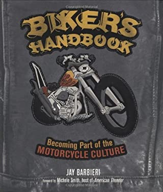 Biker's Handbook: Becoming Part of the Motorcycle Culture 9780760332108
