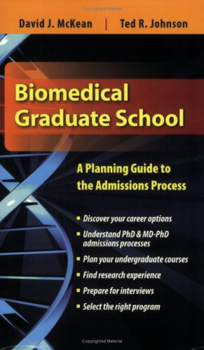 Biomedical Graduate School: A Planning Guide to the Admissions Process 9780763760007