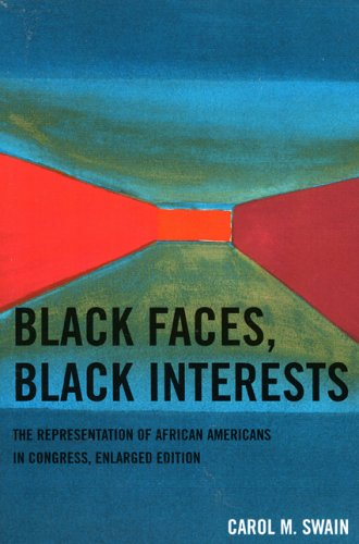 Black Faces, Black Interests: The Representation of African Americans in Congress 9780761834076