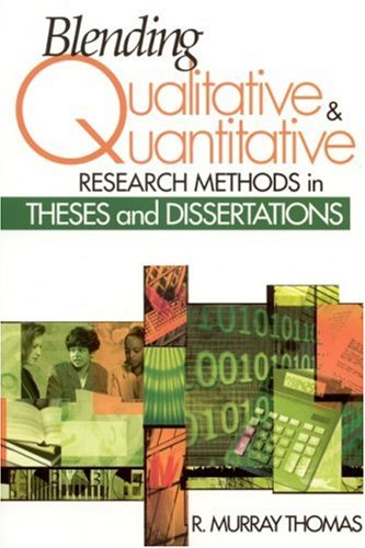 Blending Qualitative and Quantitative Research Methods in Theses and Dissertations 9780761939320