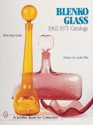 Blenko Glass: 1962-1971 Catalogs 9780764310263