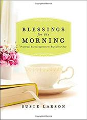 ISBN 9780764212932 product image for Blessings for the Morning: Prayerful Encouragement to Begin Your Day | upcitemdb.com