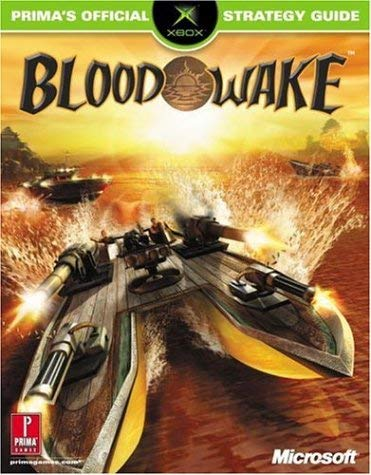 Blood Wake: Prima's Official Strategy Guide 9780761539025