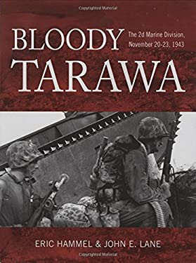 Bloody Tarawa: The 2d Marine Division, November 20-23, 1943 9780760324028