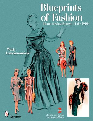Blueprints of Fashion: Home Sewing Patterns of the 1940s 9780764332272