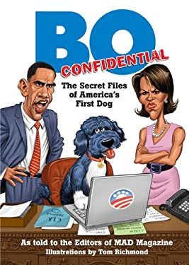 Bo Confidential: The Secret Files of America's First Dog 9780762438884