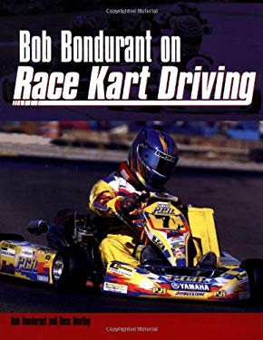 Bob Bondurant on Race Kart Driving 9780760310762