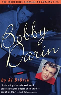 Bobby Darin: The Incredible Story of an Amazing Life 9780762418169