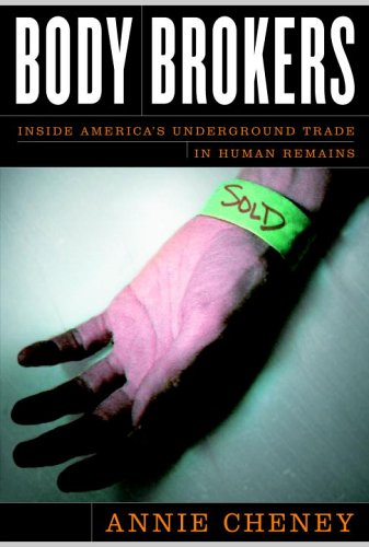 Body Brokers: Inside America's Underground Trade in Human Remains 9780767917339