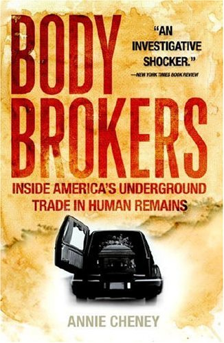 Body Brokers: Inside America's Underground Trade in Human Remains 9780767917346