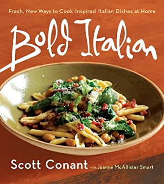 Bold Italian: Fresh New Ways to Cook Inspired Italian Dishes at Home 9780767916837
