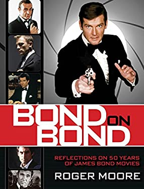 Bond on Bond: Reflections on 50 Years of James Bond Movies 9780762782819
