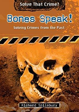 Bones Speak!: Solving Crimes from the Past 9780766033771