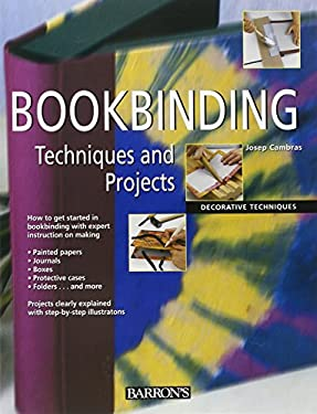 Bookbinding: Techniques and Projects 9780764160844