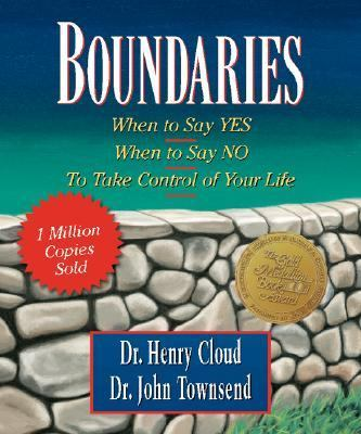 Boundaries: When to Say Yes, When to Say No-To Take Control of Your Life 9780762421022