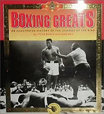 Boxing Greats: An Illustrated History of the Legends of the Ring 9780762404025