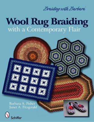 Wool Rug Braiding with a Contemporary Flair: Braiding with Barbara 9780764334580