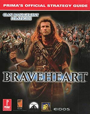 Braveheart: Prima's Official Strategy Guide 9780761520634