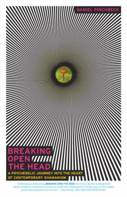Breaking Open the Head: A Psychedelic Journey Into the Heart of Contemporary Shamanism 9780767907439