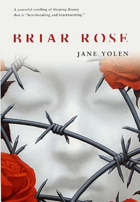 Briar Rose: A Novel of the Fairy Tale Series 9780765342300