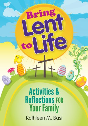 Bring Lent to Life: Activities & Reflections for Your Family 9780764820045