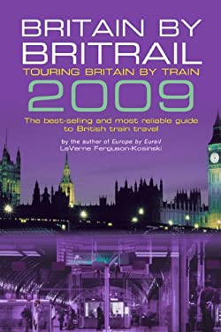 Britain by Britrail: Touring Britain by Train 9780762748570
