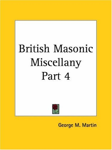 British Masonic Miscellany Part 1 9780766133761