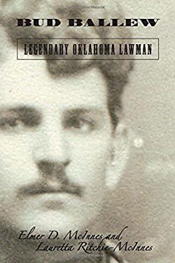 Bud Ballew: Legendary Oklahoma Lawman 9780762744770