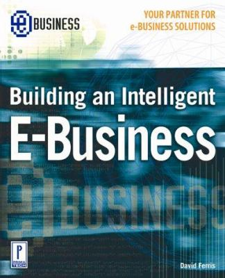 Build Intelligent E-Business Build Intelligent E-Business [With CDROM] 9780761527633
