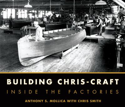 Building Chris-Craft: Inside the Factories 9780760335925